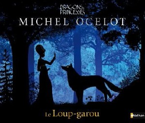 Dragons et Princesses : Le Loup Garou